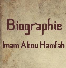Biographie Imam Abou Hanifah